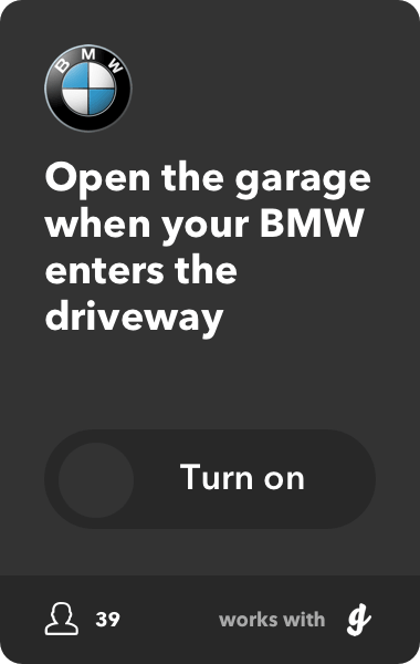 Open the garage when your BMW enters the driveway.