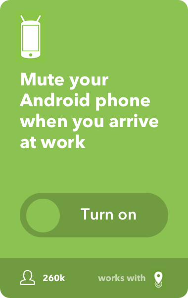 Mute your Android phone when you arrive at work